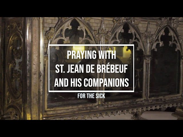 Praying with St. Jean de Brébeuf and his companions for For the Sick