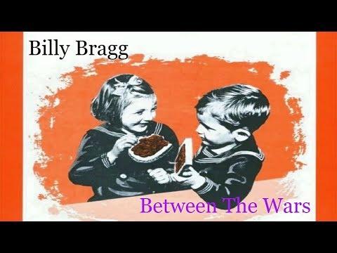 Billy Bragg - Between The Wars (Lyrics)