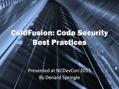 ColdFusion:  Code Security Best Practices