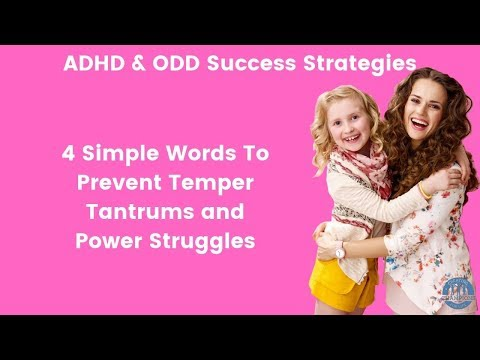 ADHD & ODD Success Strategies: 4 Words To Prevent Temper Tantrums