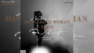 Ariana Grande - Be Alright Dangerous Woman Tour (Live Studio Version)