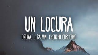 Ozuna x J Balvin x Chencho Corleone - Una Locura (Letra/Lyrics)