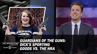 Guardians of the Guns: Dick's Sporting Goods vs. the NRA - The Opposition w/ Jordan Klepper