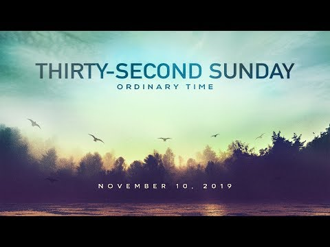 Weekly Catholic Gospel Reflection For November 10, 2019 | Thirty-Second Sunday of Ordinary Time