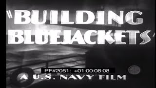 BUILDING BLUEJACKETS - U.S. Navy 2051