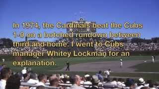 CUBS MGR WHITEY LOCKMAN RELUCTANTLY EXPLAINS HOW CUBS CHASED WINNING RUN ACROSS HOME PLATE