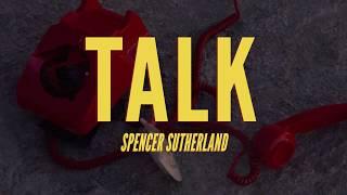 Смотреть клип Spencer Sutherland - Talk