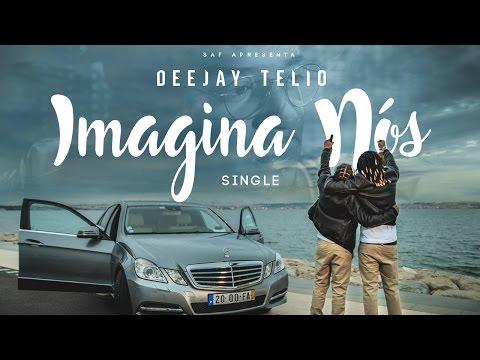 Deejay Telio - Imagina Nós (Video Oficial)