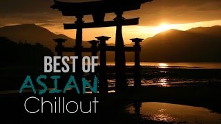 Best of Asian Chillout Music Influences