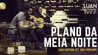Luan Santana - Plano da Meia Noite ft Ana Carolina (DVD 1977)