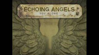 Watch Echoing Angels I Will video