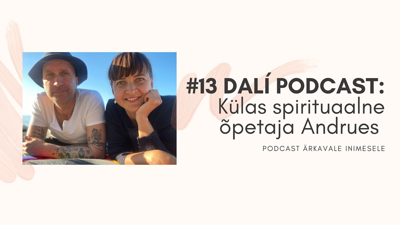 #13 DALI PODCAST: küllus- ja puudusteadvus, külas Andrues