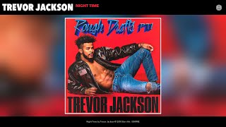 Trevor Jackson - Night Time (Audio)