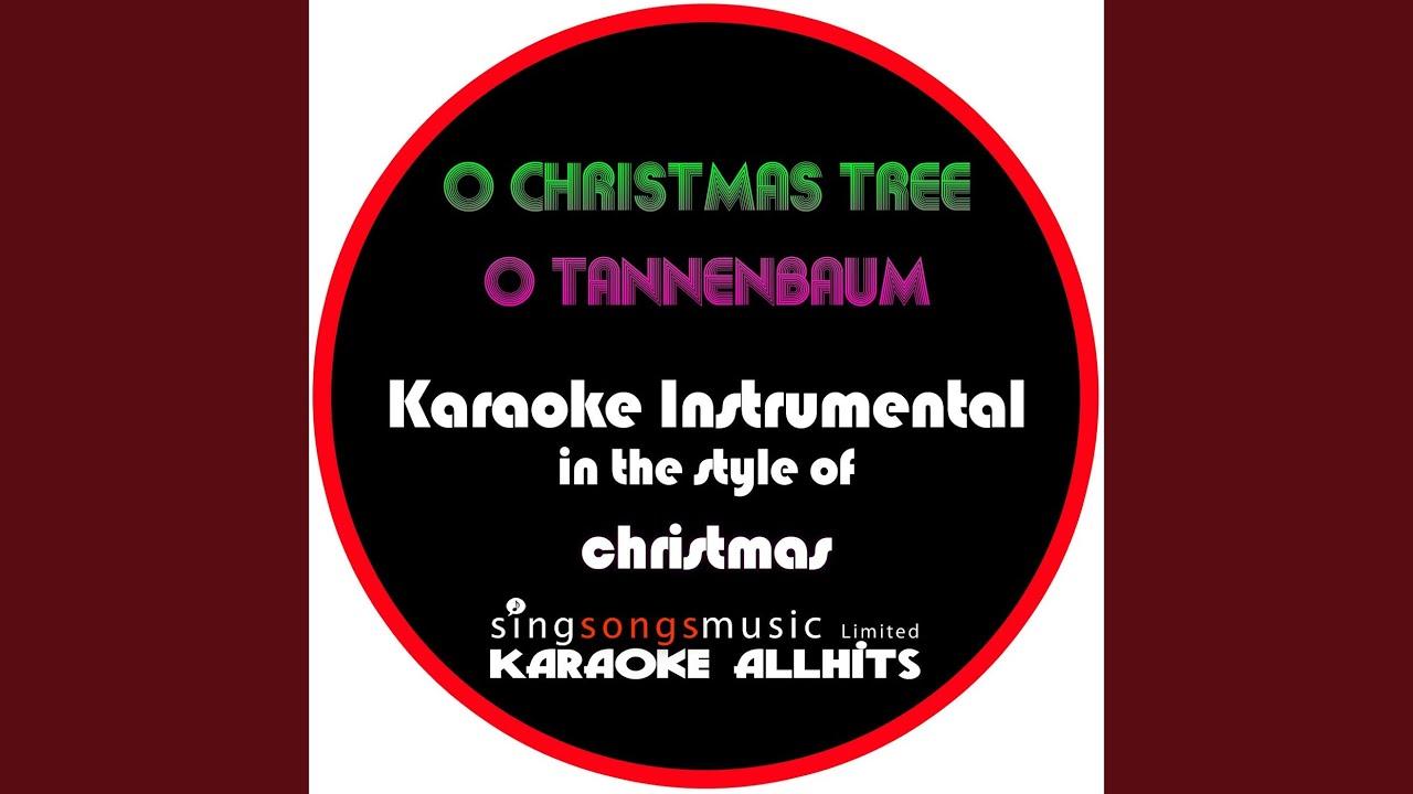 O Tannenbaum Karaoke.O Christmas Tree O Tannenbaum In The Style Of Christmas Instrumental Version