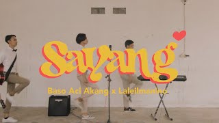 Download SAYANG - Baso Aci Akang X Laleilmanino [Cover by BERTIGA]