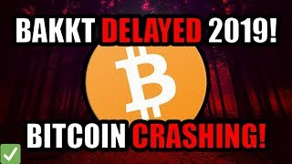 BREAKING: Bakkt Delayed till 2019! Bitcoin Breaking Key Support! [Cryptocurrency News]