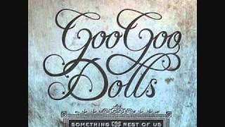 Something for The Rest of Us -Goo Goo Dolls