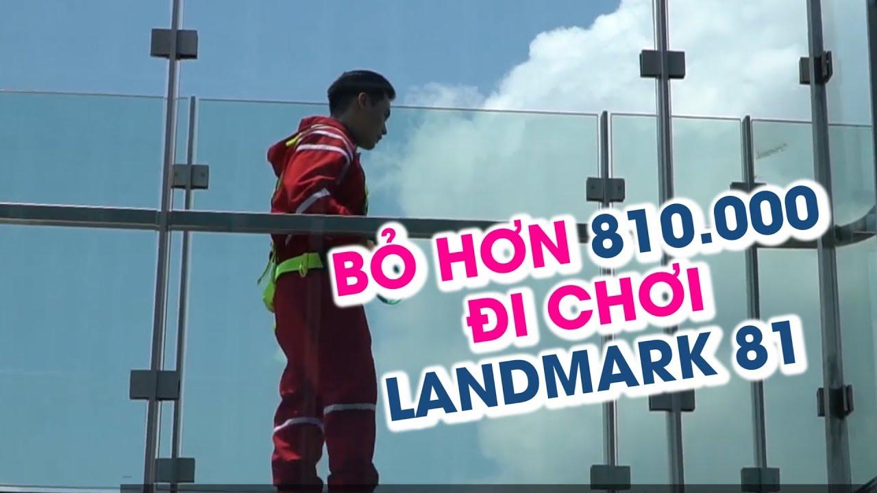 Bỏ 810.000 đồng đi chơi Landmark 81 – đài quan sát cao nhất Đông Nam Á