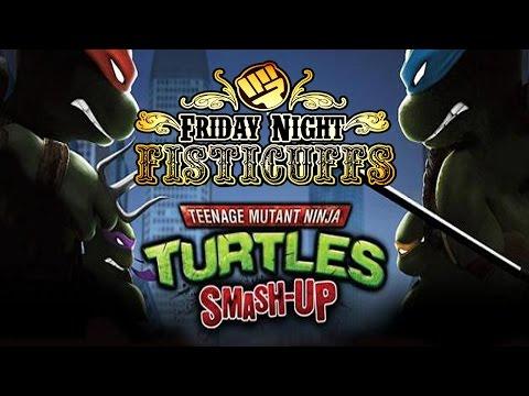 Friday Night Fisticuffs - TMNT Smash Up!