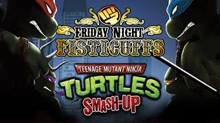 Friday Night Fisticuffs - TMNT Smash Up!