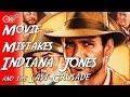 Indiana Jones and the Last Crusade - Movie Mistakes -- MechanicalMinute