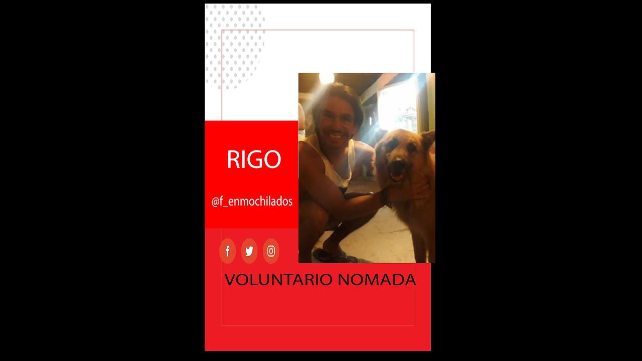 HISTORIAS DE VOLUNTARIOS NOMADAS - RIGO