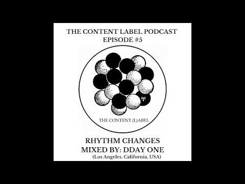The Content Label Podcast Episode #5 - Dday One -Rhythm Changes - instrumental music hip hop beats