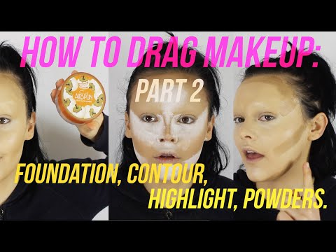 HOW TO DRAG MAKEUP: PART 2 Of 5 - Foundation, Contour Highlight, Powders + Q&A