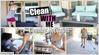 CLEAN WITH ME 2018 | CLEANING MOTIVATION | BACKYARD PATIO