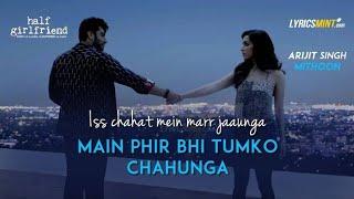 Me phir Bhi Tumko chahunga Sad WhatsApp status and ringtone Arijit Singh half girlfriend Heart tochi