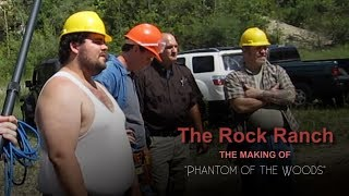 How We Made A Movie - The Rock Ranch - Phantom of the Woods