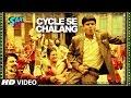 CYCLE SE CHALAANG Video Song Saat Uchakkey Kailash Kher TSeries