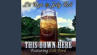 This Down Here (feat. Colt Ford)