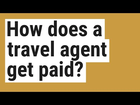 How does a travel agent get paid?
