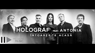 Holograf feat. Antonia - Intoarce-te acasa (Official Video HD)