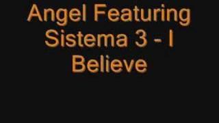 Baixar Angel Featuring Sistema 3 - I Believe