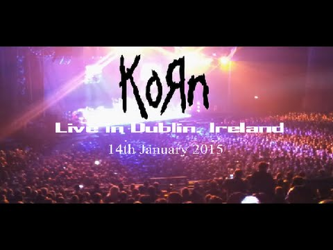 Korn - Live in Dublin, Ireland [FULL SHOW] (14/01/15) @ 3 Arena - Prepare for Hell Tour