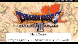 Download フルート4重奏 ドラゴンクエスト7 失われた世界 flute quartet Dragon Quest VII Memories of a Lost World MP3 song and Music Video
