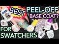 Best Peel-Off Base Coat - FOR SWATCHERS