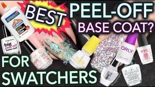 Best Peel-Off Base Coat - FOR SWATCHERS