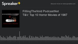 T&V: Top 10 Horror Movies of 1987 (part 4 of 8)