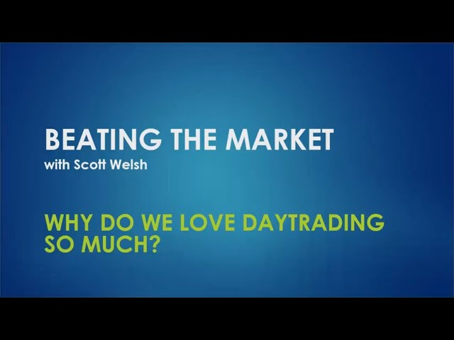Why Do We Love Daytrading So Much?