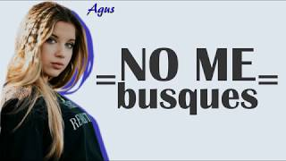Agus Padilla || No me busques || LETRA thumbnail
