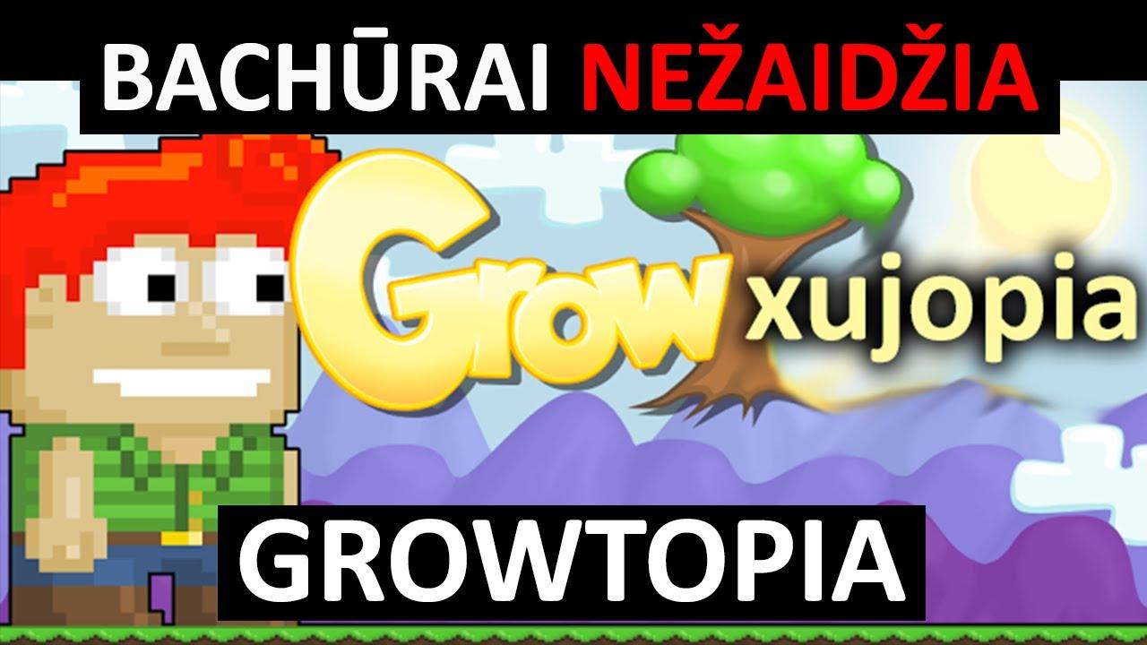 Bachūrai Nežaidžia: Growtopia