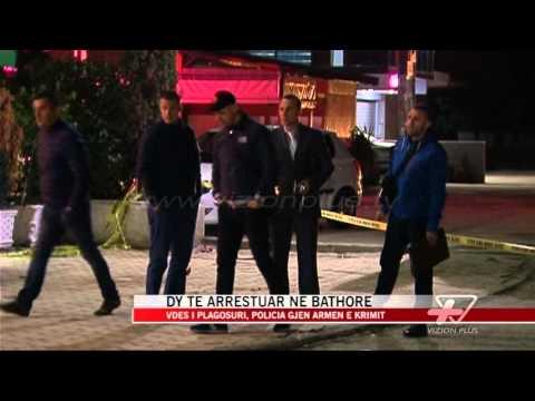 Dy të arrestuar në Bathore - News, Lajme - Vizion Plus