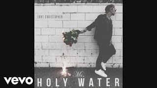 Luke Christopher - Ms. Holy Water