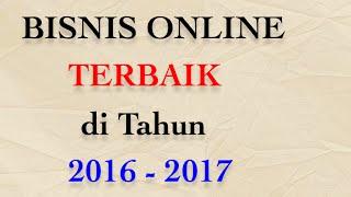 Belajar Bisnis Online - Bisnis Online Pemula Terbaik 2016 - 2017