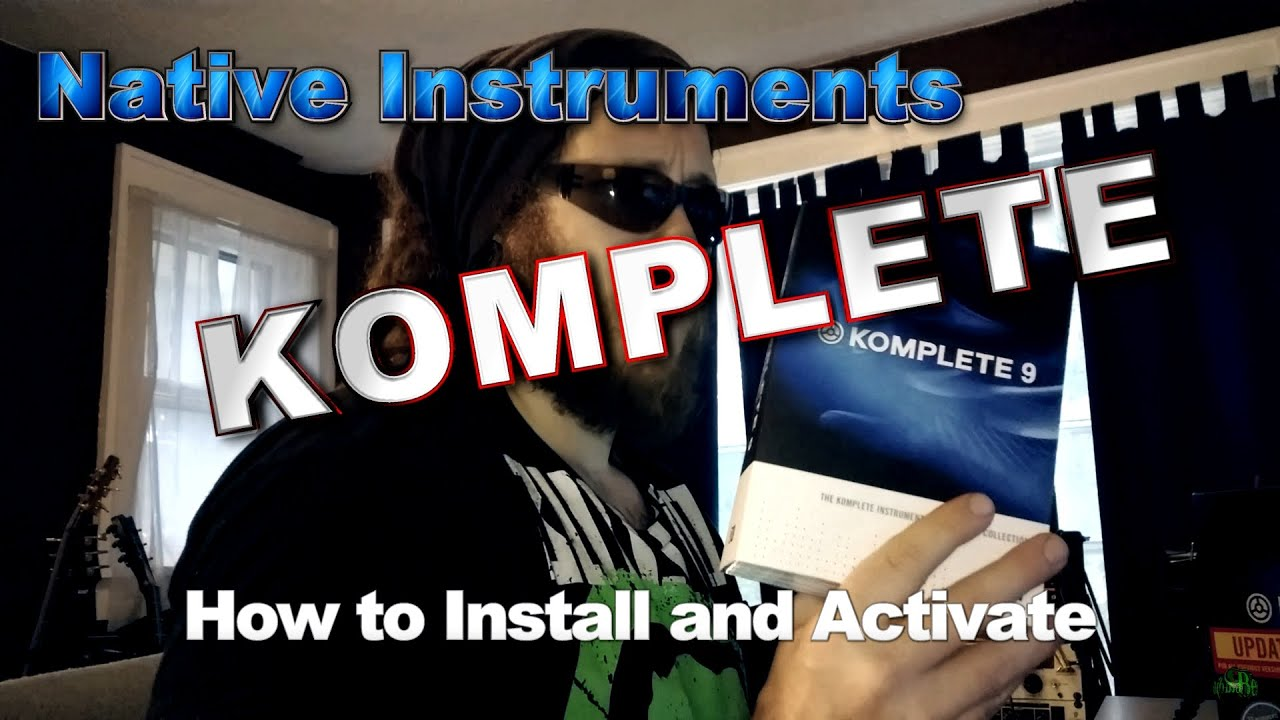 Native Instruments KOMPLETE - How to Install and Activate