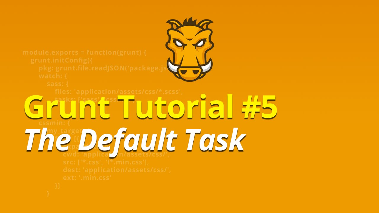 Grunt Tutorial - #5 - The Default Task