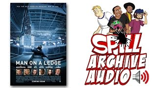 'Man on a Ledge' Spill Audio Review